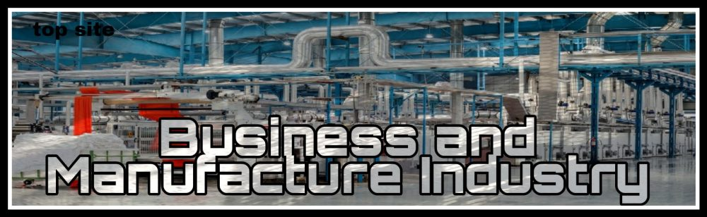 Business and Manufacture Industry